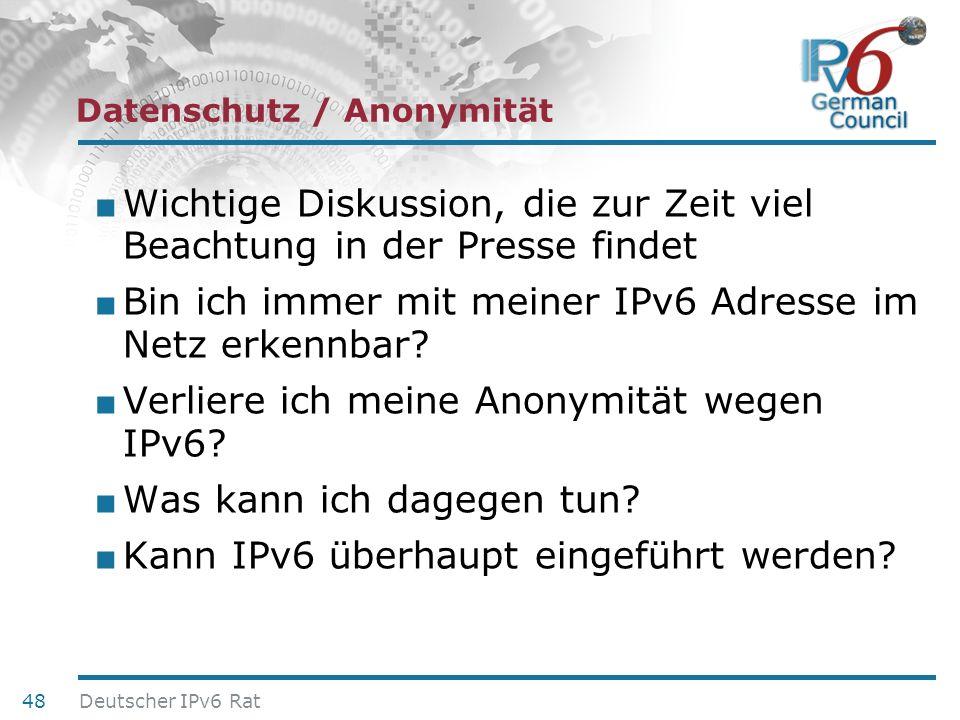 24. Juni 2010 Datenschutz / Anonymität Wichtige Diskussion, die zur Zeit viel Beachtung in der Presse findet Bin ich immer mit meiner IPv6 Adresse im