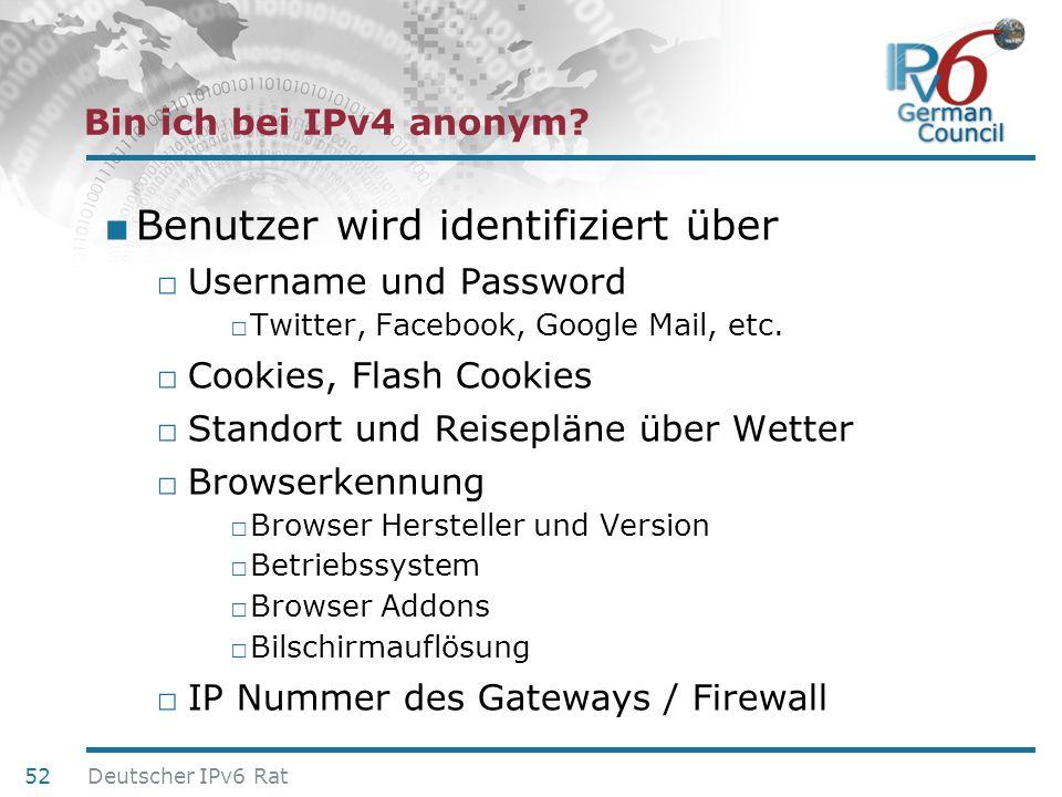 24. Juni 2010 Bin ich bei IPv4 anonym? Benutzer wird identifiziert über Username und Password Twitter, Facebook, Google Mail, etc. Cookies, Flash Cook