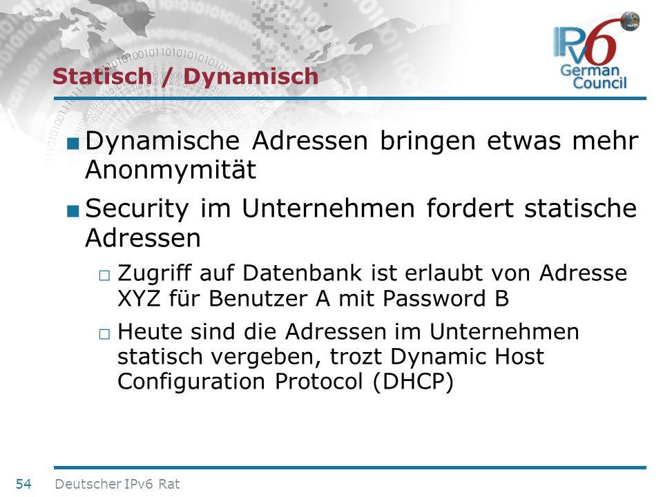24. Juni 2010 Statisch / Dynamisch Dynamische Adressen bringen etwas mehr Anonmymität Security im Unternehmen fordert statische Adressen Zugriff auf D