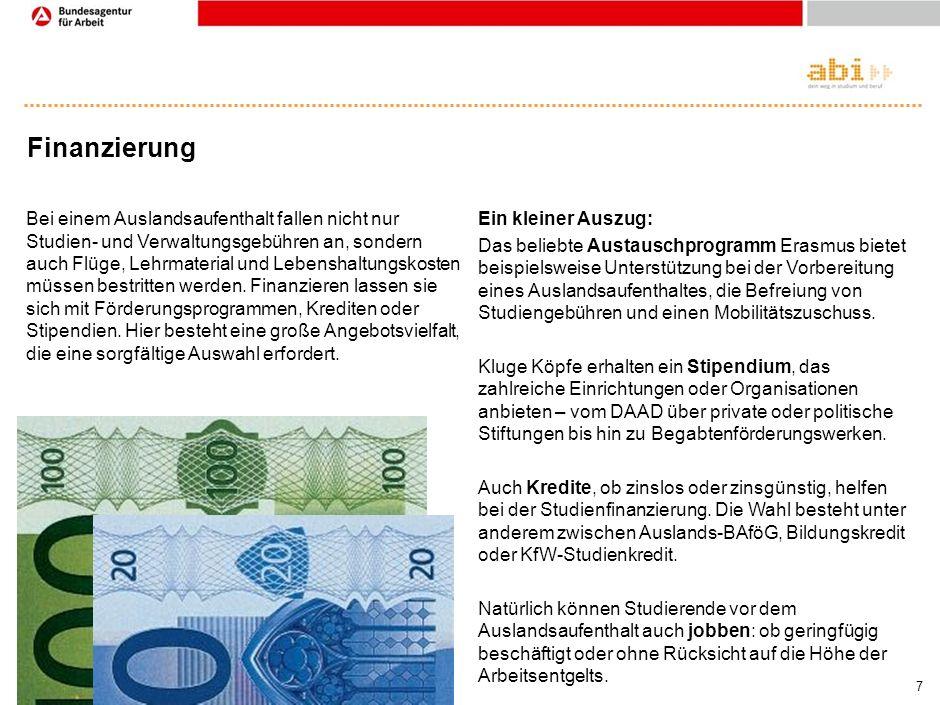 6 Dauer und Form >Auslandssemester www.studienwahl.de > Studieren > Studieren im Ausland >Gesamtes Studium im Ausland www.go-out.de Es braucht eine ge