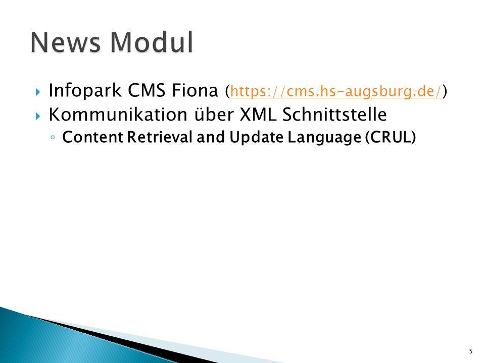 Infopark CMS Fiona ( https://cms.hs-augsburg.de/ ) https://cms.hs-augsburg.de/ Kommunikation über XML Schnittstelle Content Retrieval and Update Langu