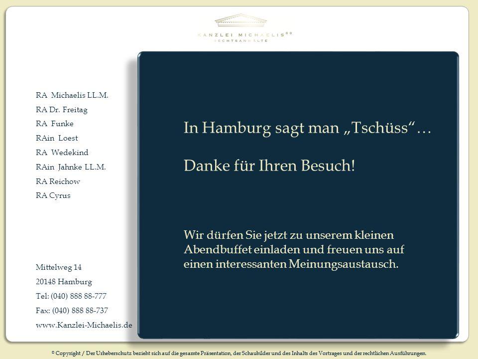 RA Michaelis LL.M. RA Dr. Freitag RA Funke RAin Loest RA Wedekind RAin Jahnke LL.M. RA Reichow RA Cyrus Mittelweg 14 20148 Hamburg Tel: (040) 888 88-7