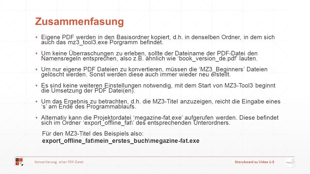 Zusammenfasung Eigene PDF werden in den Basisordner kopiert, d.h. in denselben Ordner, in dem sich auch das mz3_tool3.exe Porgramm befindet. Um keine