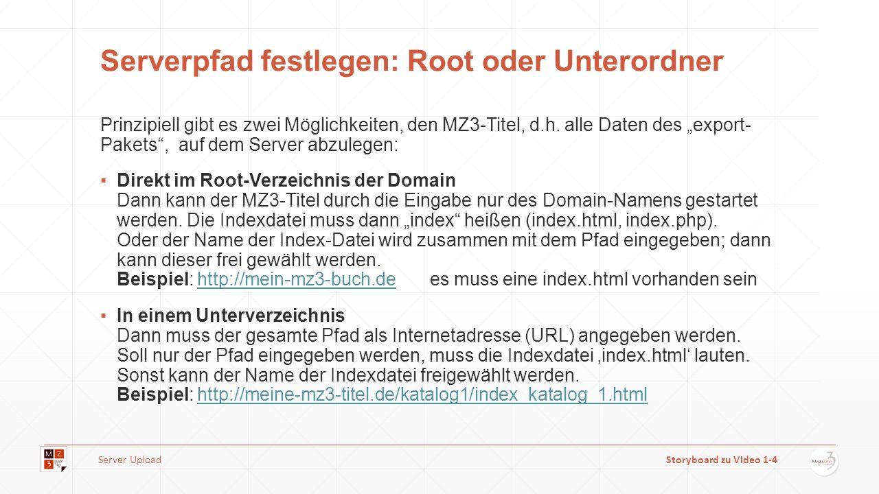 Serverpfad festlegen: Root oder Unterordner Prinzipiell gibt es zwei Möglichkeiten, den MZ3-Titel, d.h. alle Daten des export- Pakets, auf dem Server
