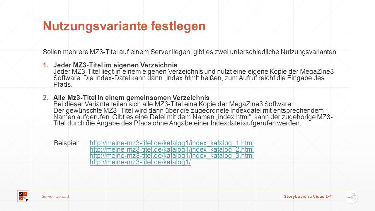 Nutzungsvariante festlegen Sollen mehrere MZ3-Titel auf einem Server liegen, gibt es zwei unterschiedliche Nutzungsvarianten: 1.Jeder MZ3-Titel im eigenen Verzeichnis Jeder MZ3-Titel liegt in einem eigenen Verzeichnis und nutzt eine eigene Kopie der MegaZine3 Software.