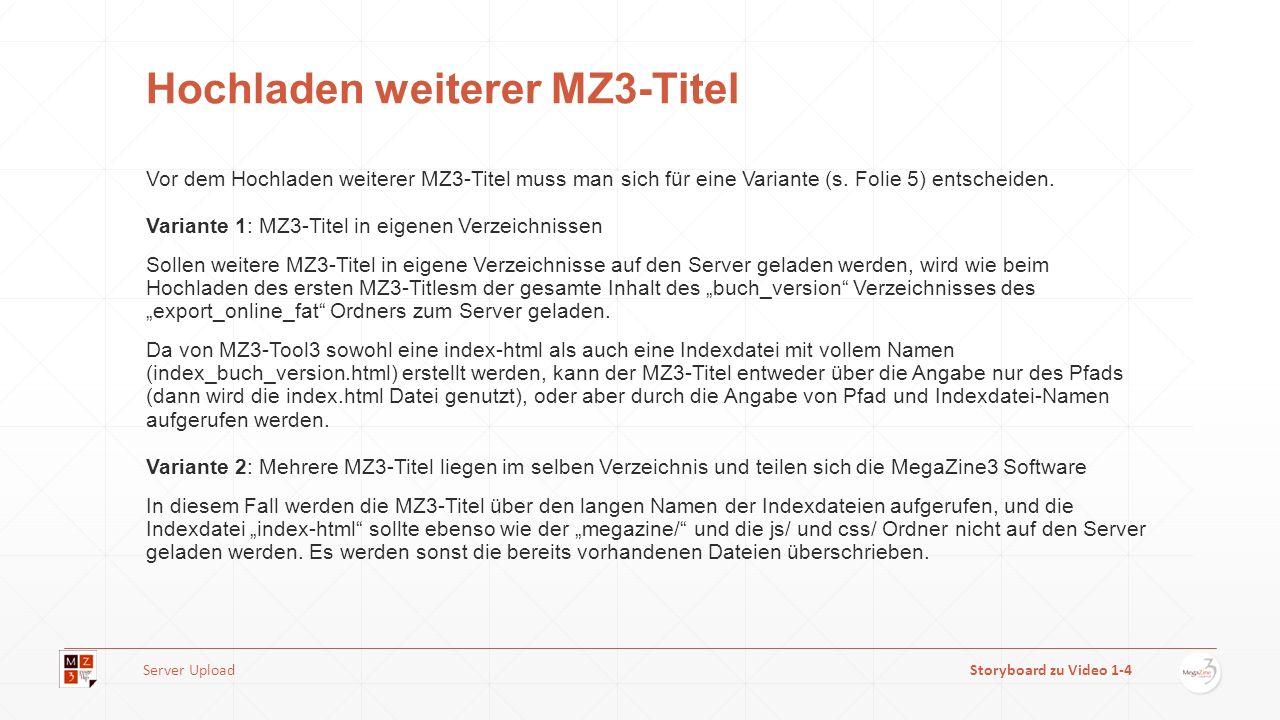 Hochladen weiterer MZ3-Titel Vor dem Hochladen weiterer MZ3-Titel muss man sich für eine Variante (s.
