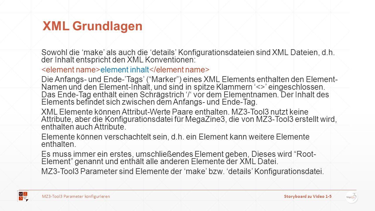 XML Grundlagen Sowohl die make als auch die details Konfigurationsdateien sind XML Dateien, d.h. der Inhalt entspricht den XML Konventionen: element i