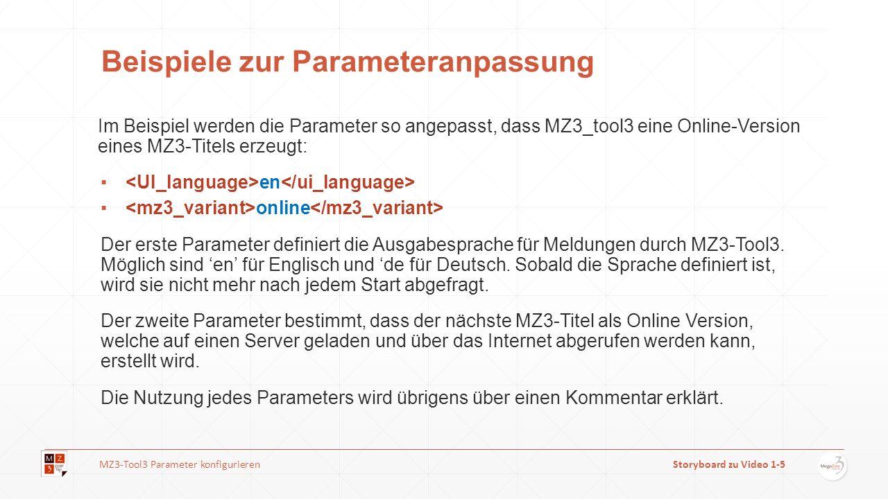 Beispiele zur Parameteranpassung Im Beispiel werden die Parameter so angepasst, dass MZ3_tool3 eine Online-Version eines MZ3-Titels erzeugt: en online Der erste Parameter definiert die Ausgabesprache für Meldungen durch MZ3-Tool3.