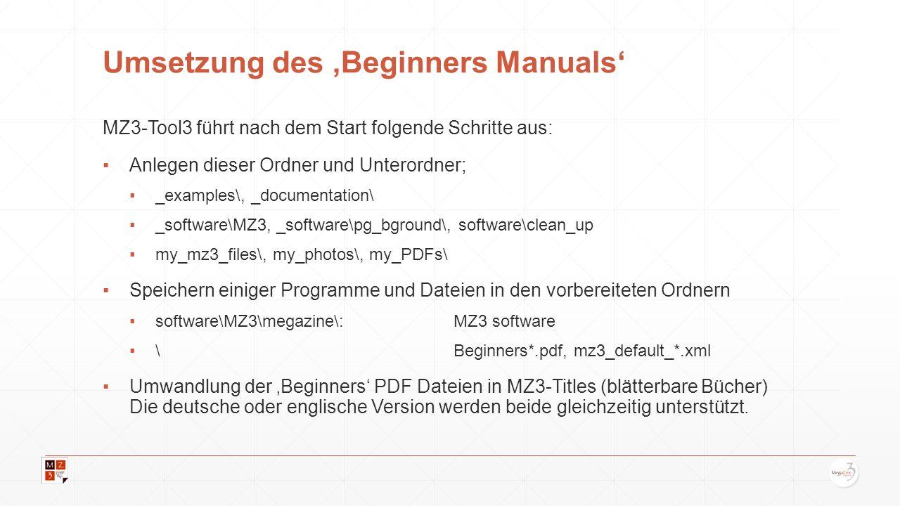 Umsetzung des Beginners Manuals MZ3-Tool3 führt nach dem Start folgende Schritte aus: Anlegen dieser Ordner und Unterordner; _examples\, _documentatio