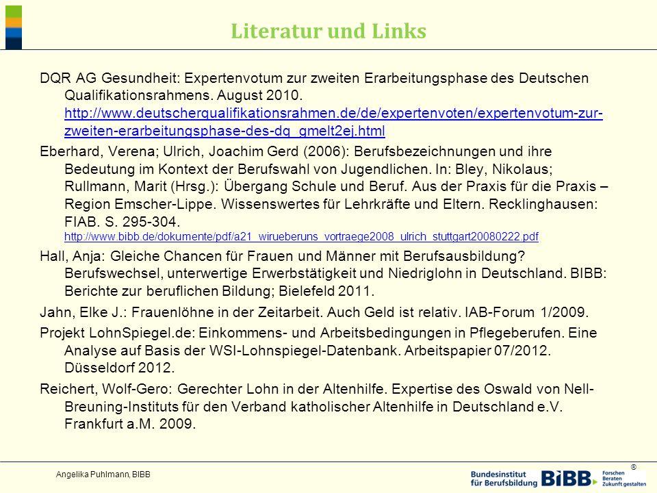 ® Literatur und Links DQR AG Gesundheit: Expertenvotum zur zweiten Erarbeitungsphase des Deutschen Qualifikationsrahmens. August 2010. http://www.deut