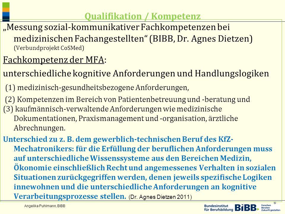 ® Qualifikation / Kompetenz Messung sozial-kommunikativer Fachkompetenzen bei medizinischen Fachangestellten (BIBB, Dr. Agnes Dietzen) (Verbundprojekt