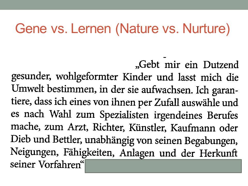 Gene vs. Lernen (Nature vs. Nurture)