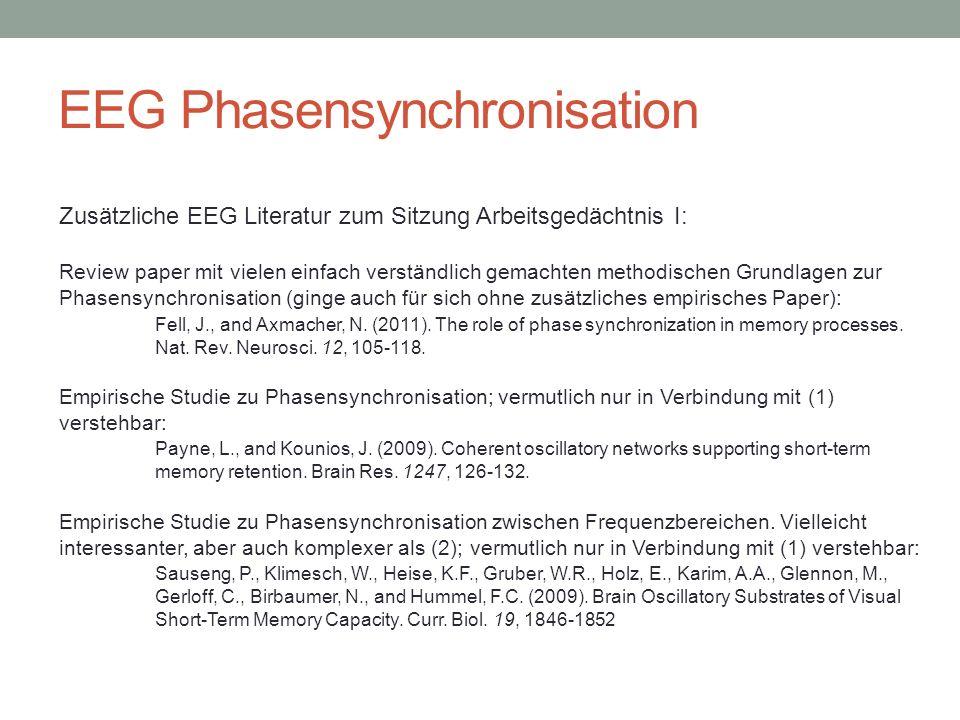 EEG Phasensynchronisation Zusätzliche EEG Literatur zum Sitzung Arbeitsgedächtnis I: Review paper mit vielen einfach verständlich gemachten methodisch
