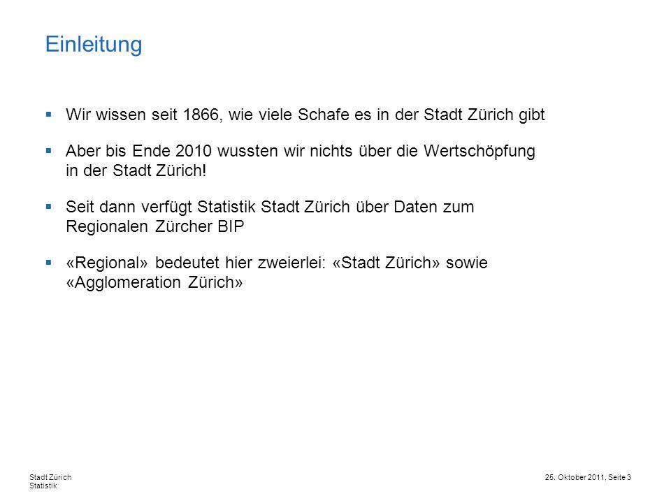 25. Oktober 2011, Seite 4Stadt Zürich Statistik Die Agglomeration Zürich