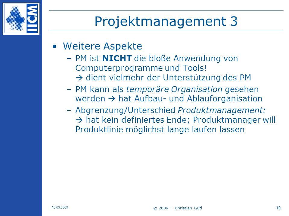 © 2009 - Christian Gütl 10.03.2009 11 Abschnitt 2 Das Projektmanagement Team