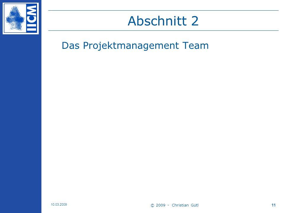 © 2009 - Christian Gütl 10.03.2009 12 Projektmanagement Team 1