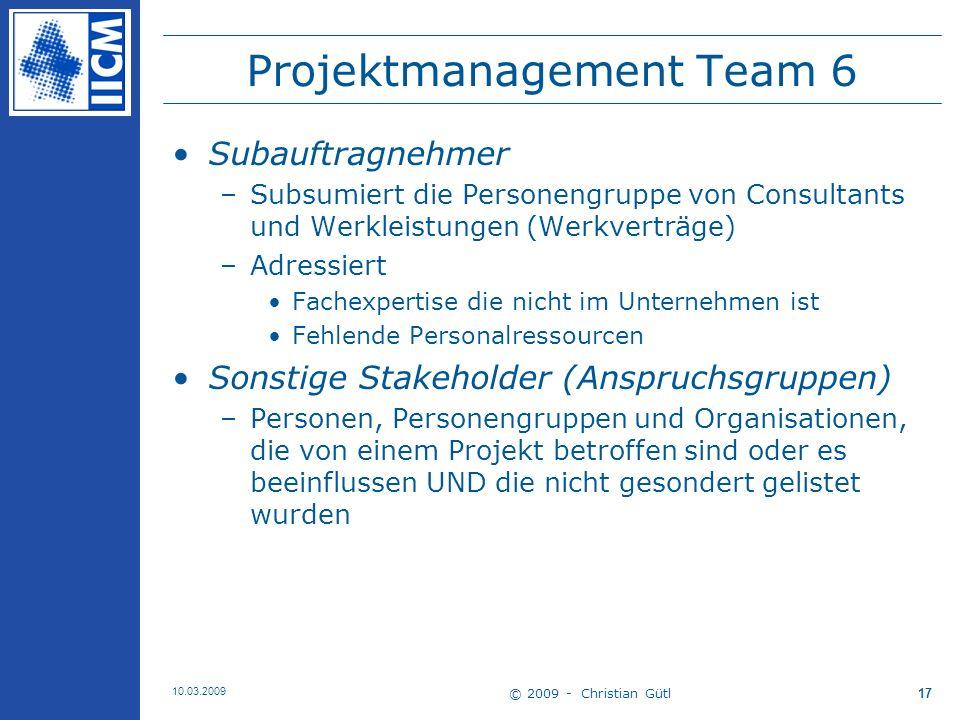 © 2009 - Christian Gütl 10.03.2009 18 Abschnitt 3 Der Projekterfolg und Einflussfaktoren