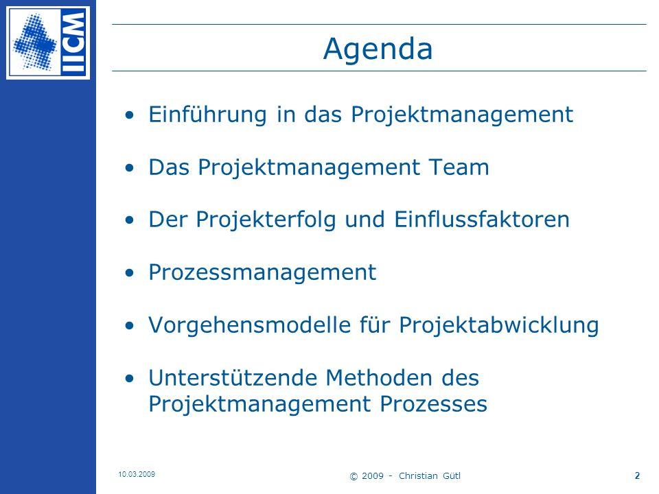© 2009 - Christian Gütl 10.03.2009 3 Abschnitt 1 Einführung in das Projektmanagement