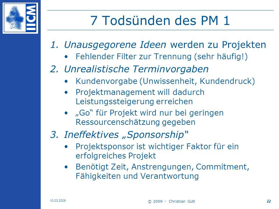 © 2009 - Christian Gütl 10.03.2009 23 7 Todsünden des PM 2 4.Schlecht qualifizierte Projektmanager Erforderliche Skills vs.