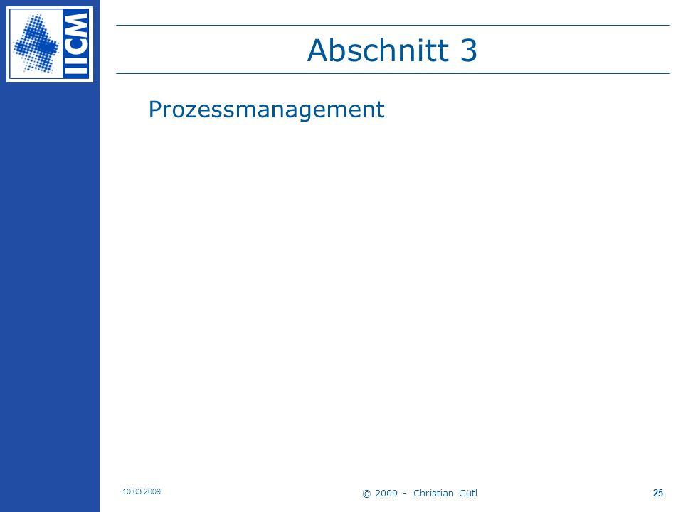© 2009 - Christian Gütl 10.03.2009 26 Arbeitsprozesse legt die Ordnung von Abläufen fest.