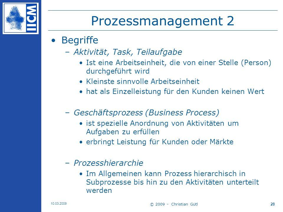 © 2009 - Christian Gütl 10.03.2009 29 Erläuternde Beispiele Zusammenhang Task und Stellen Prozesshierarchie: Prozess und Subprozesse
