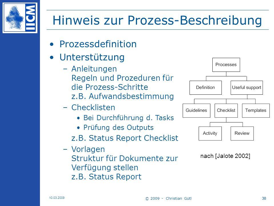 © 2009 - Christian Gütl 10.03.2009 31 Abschnitt 4 Vorgehensmodelle für Projektabwicklung