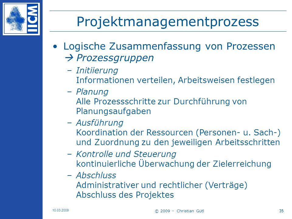 © 2009 - Christian Gütl 10.03.2009 36 Abschnitt 5 Unterstützende Methoden des Projektmanagement Prozesses Projektstrukturplan Netzplan