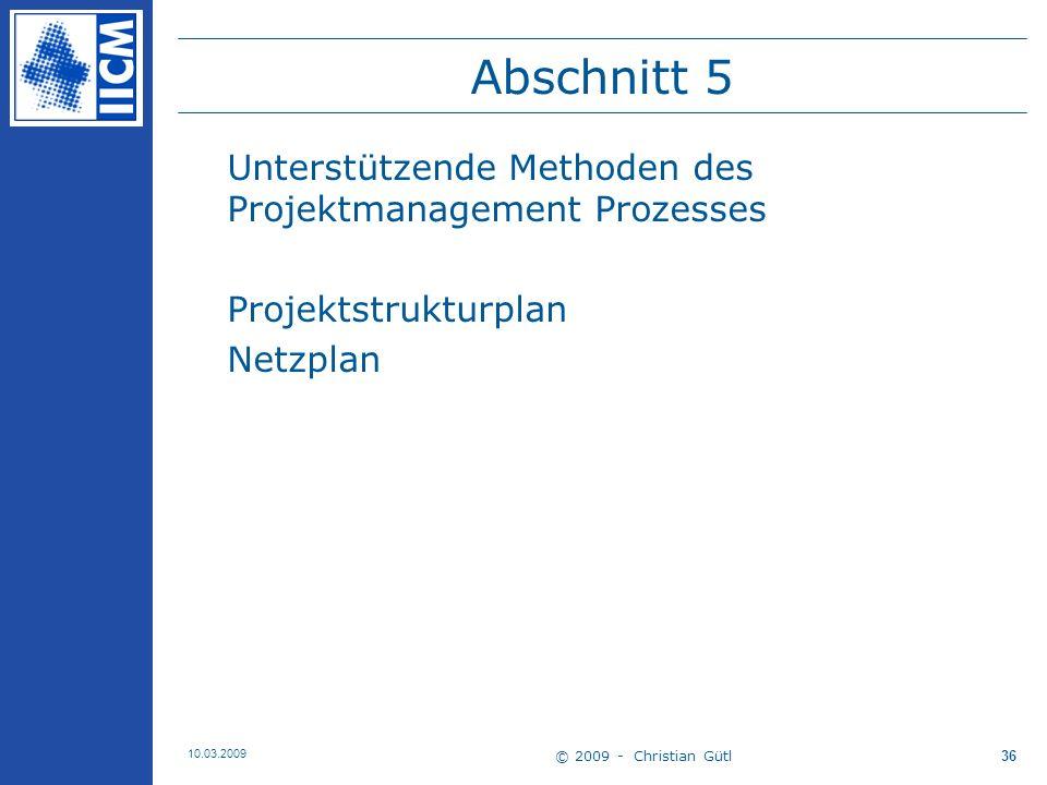 © 2009 - Christian Gütl 10.03.2009 37 Begriffe 1 Work Breakdown Structure (WBS) –Synonym Projektstrukturplan (PSP) Phase –zeitlicher Abschnitt eines Projektablaufs –Fasst ähnliche Aktivitäten zusammen –Namensgebung: Verben oder Hauptwörter Z.B.