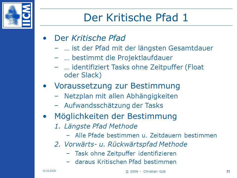 © 2009 - Christian Gütl 10.03.2009 52 Der Kritische Pfad 2 Vorwärts- u.