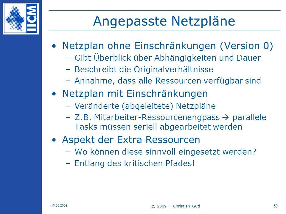 © 2009 - Christian Gütl 10.03.2009 60 Fragen und Anmerkungen! Danke! Thanx!