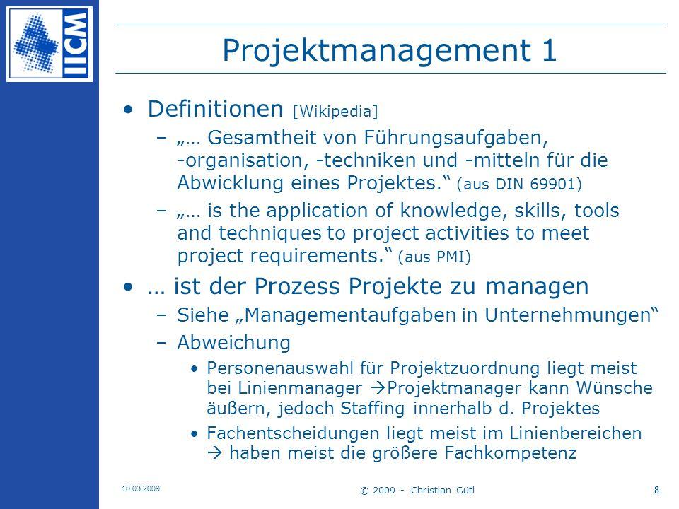 © 2009 - Christian Gütl 10.03.2009 9 Projektmanagement 2...