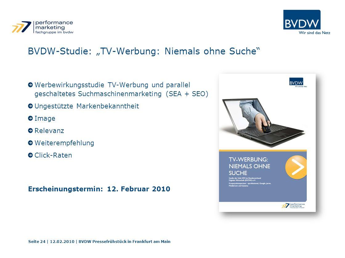 BVDW-Studie: TV-Werbung: Niemals ohne Suche Werbewirkungsstudie TV-Werbung und parallel geschaltetes Suchmaschinenmarketing (SEA + SEO) Ungestützte Ma