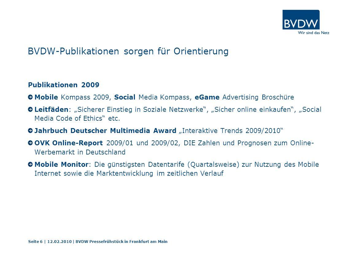BVDW-Publikationen sorgen für Orientierung Publikationen 2009 Mobile Kompass 2009, Social Media Kompass, eGame Advertising Broschüre Leitfäden: Sicher