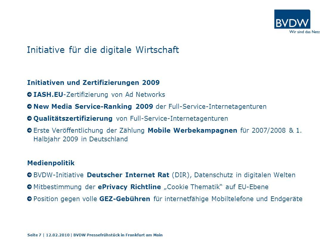 Initiative für die digitale Wirtschaft Initiativen und Zertifizierungen 2009 IASH.EU-Zertifizierung von Ad Networks New Media Service-Ranking 2009 der