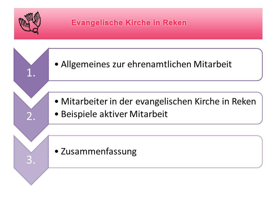 1. Allgemeines zur ehrenamtlichen Mitarbeit 2. Mitarbeiter in der evangelischen Kirche in Reken Beispiele aktiver Mitarbeit 3. Zusammenfassung