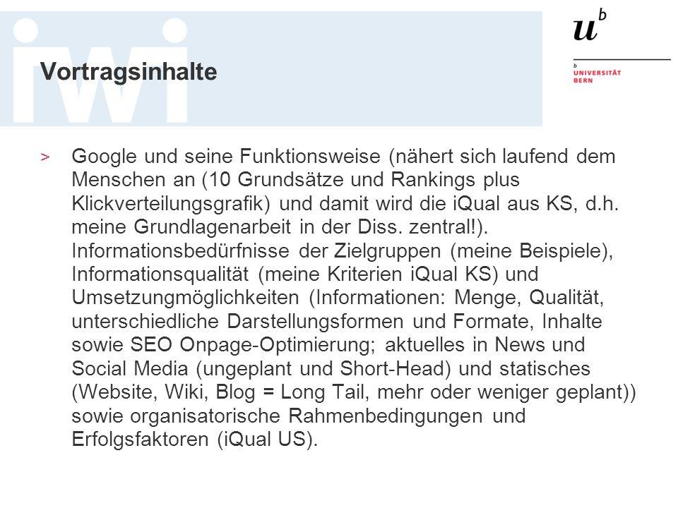 Vortragsinhalte > Google und seine Funktionsweise (nähert sich laufend dem Menschen an (10 Grundsätze und Rankings plus Klickverteilungsgrafik) und da