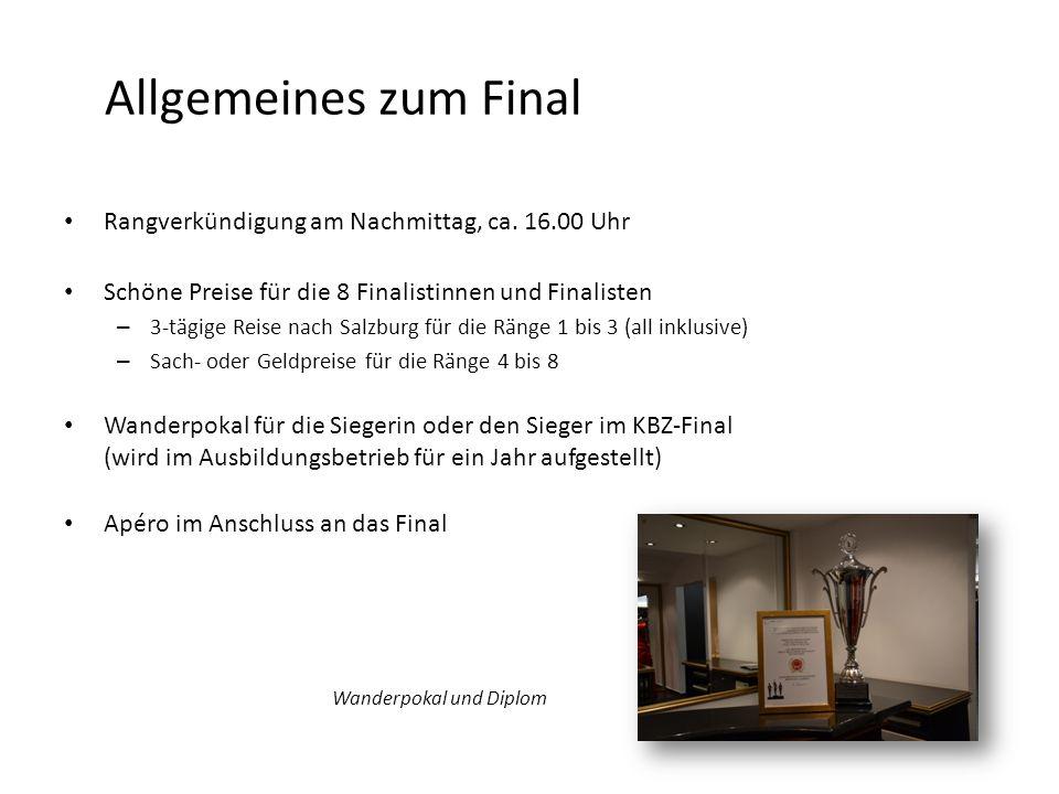Allgemeines zum Final Rangverkündigung am Nachmittag, ca. 16.00 Uhr Schöne Preise für die 8 Finalistinnen und Finalisten – 3-tägige Reise nach Salzbur