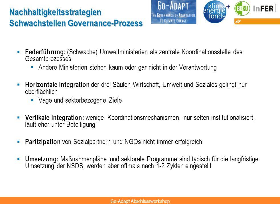 Go-Adapt Abschlussworkshop Nachhaltigkeitsstrategien Schwachstellen Governance-Prozess Federführung: (Schwache) Umweltministerien als zentrale Koordin