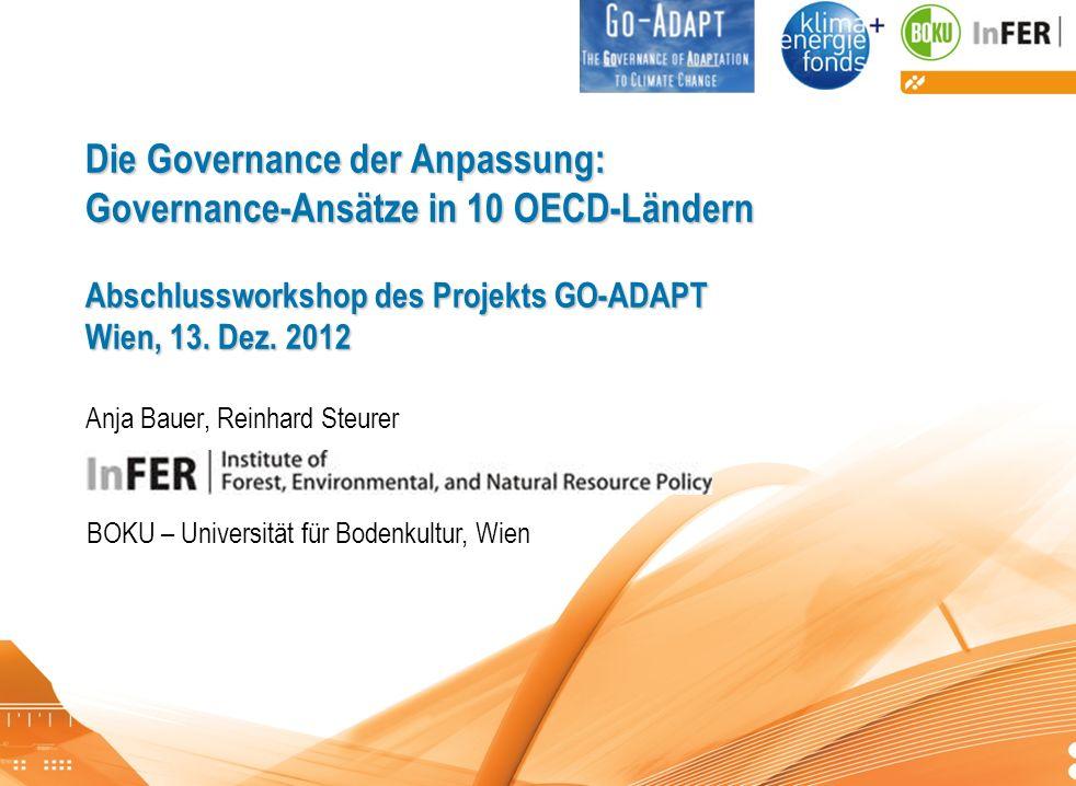 Go-Adapt Abschlussworkshop Die Governance der Anpassung: Governance-Ansätze in 10 OECD-Ländern Abschlussworkshop des Projekts GO-ADAPT Wien, 13. Dez.