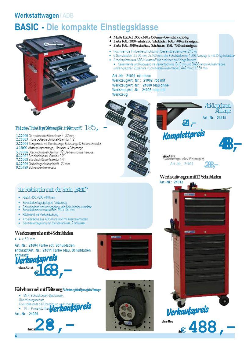 44 Werkstattwagen / ADB BASIC - Die kompakte Einstiegsklasse Inklusive 115-teiligem Werkzeug-Set im Wert von 185, - 1.3) 24,- Art.-Nr.: 23215 Abklappbare Ablage 488,- ohne Mwst.