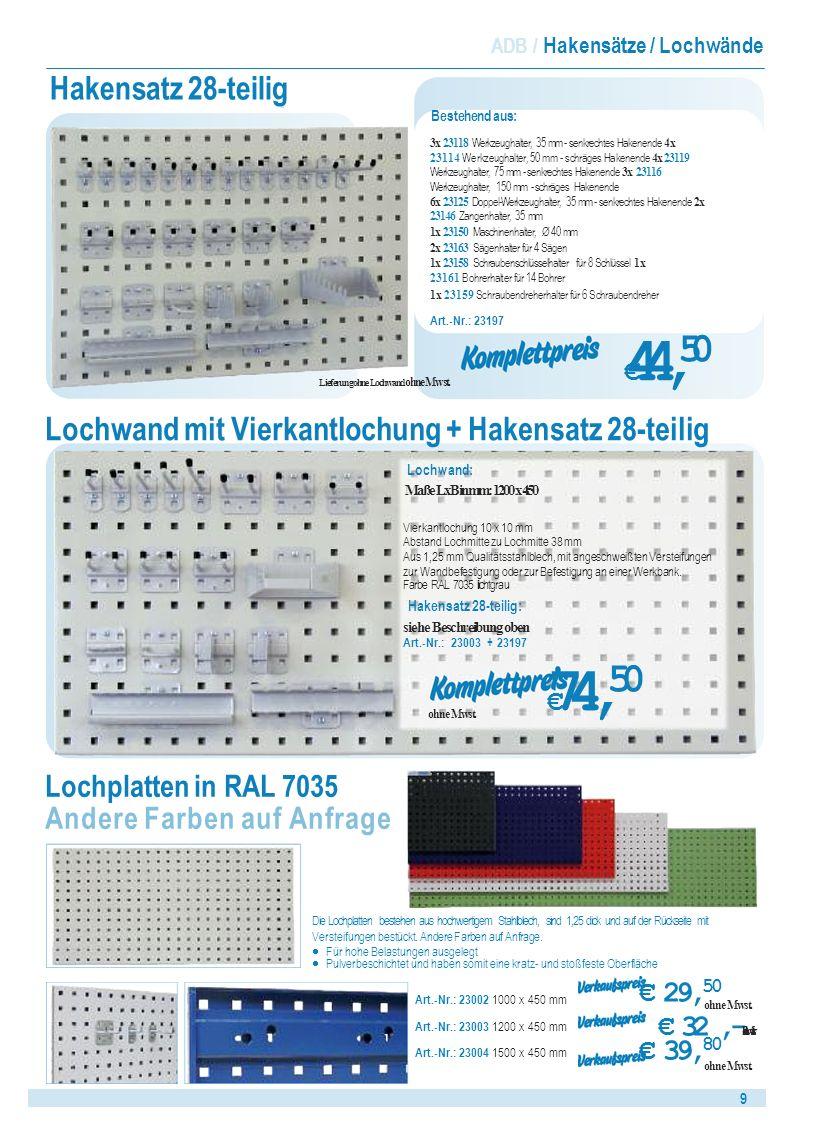 99 ADB / Hakensätze / Lochwände Lochwand mit Vierkantlochung + Hakensatz 28-teilig Hakensatz 28-teilig Lieferung ohne Lochwand ohne Mwst.