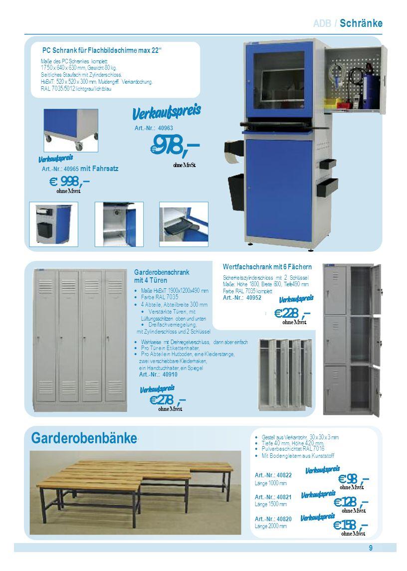 899 ADB / Schränke Garderobenbänke PC Schrank für Flachbildschirme max 22 Maße des PC Schrankes komplett: 1750 x 640 x 630 mm, Gewicht 80 kg.