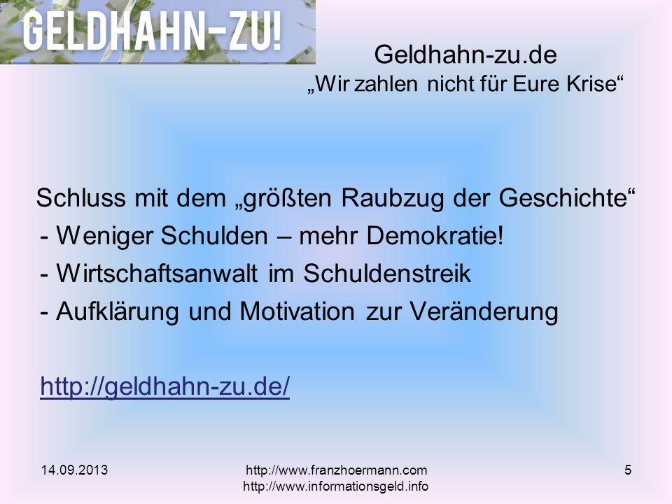 Kauf von Anlagevermögen Exkurs zur doppelten Buchhaltung 14.09.2013 Aktivtausch http://www.franzhoermann.com http://www.informationsgeld.info 16