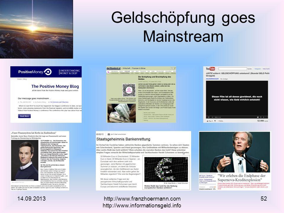 Geldschöpfung goes Mainstream 14.09.2013http://www.franzhoermann.com http://www.informationsgeld.info 52