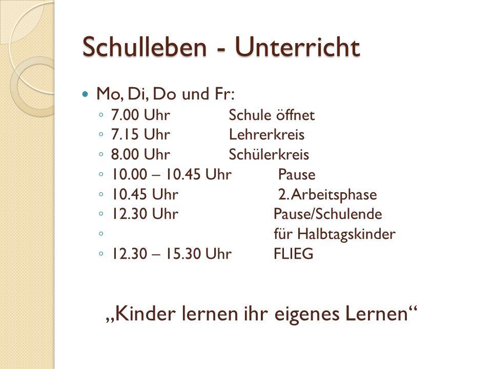Schulleben - Unterricht Mo, Di, Do und Fr: 7.00 Uhr Schule öffnet 7.15 Uhr Lehrerkreis 8.00 Uhr Schülerkreis 10.00 – 10.45 Uhr Pause 10.45 Uhr 2. Arbe