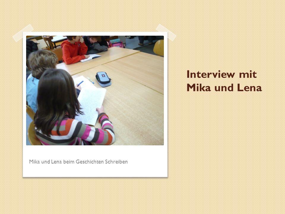 Interview mit Mika und Lena Mika und Lena beim Geschichten Schreiben