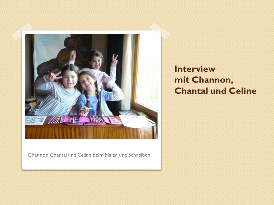 Interview mit Channon, Chantal und Celine Channon, Chantal und Celine beim Malen und Schreiben