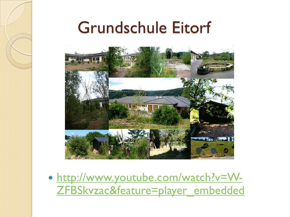 Grundschule Eitorf http://www.youtube.com/watch?v=W- ZFBSkvzac&feature=player_embedded http://www.youtube.com/watch?v=W- ZFBSkvzac&feature=player_embe
