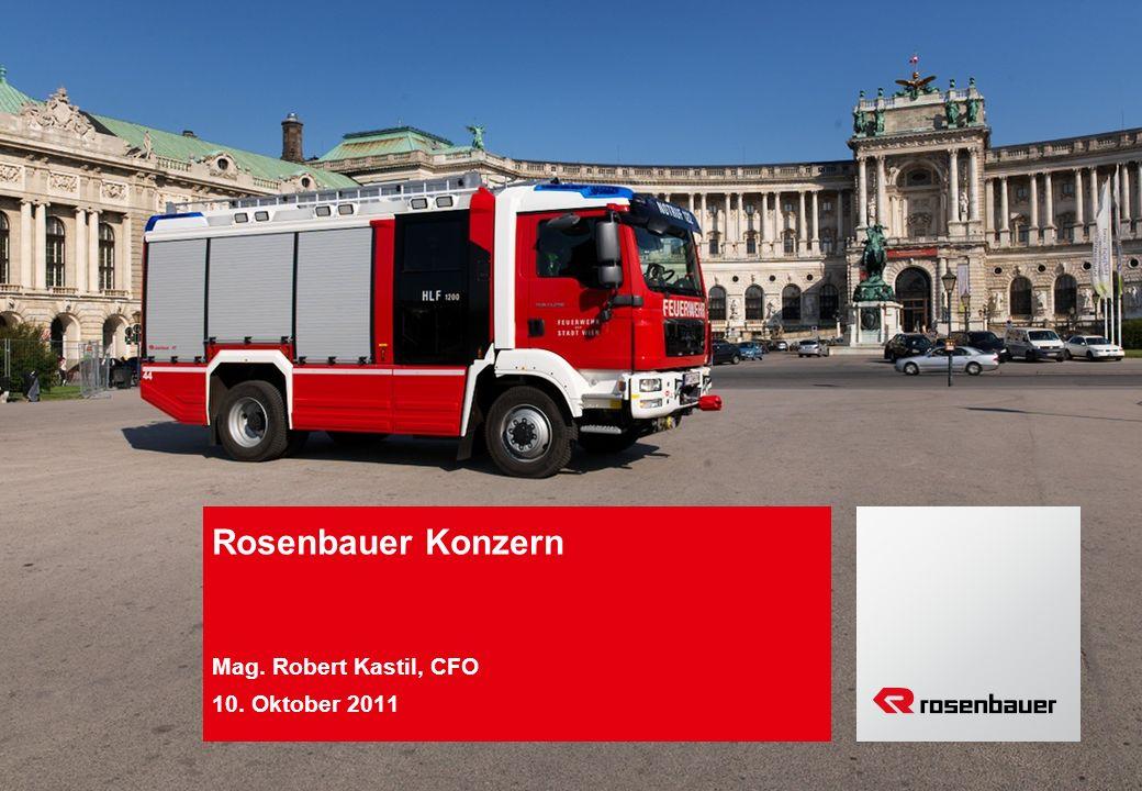 Rosenbauer Konzern Mag. Robert Kastil, CFO 10. Oktober 2011