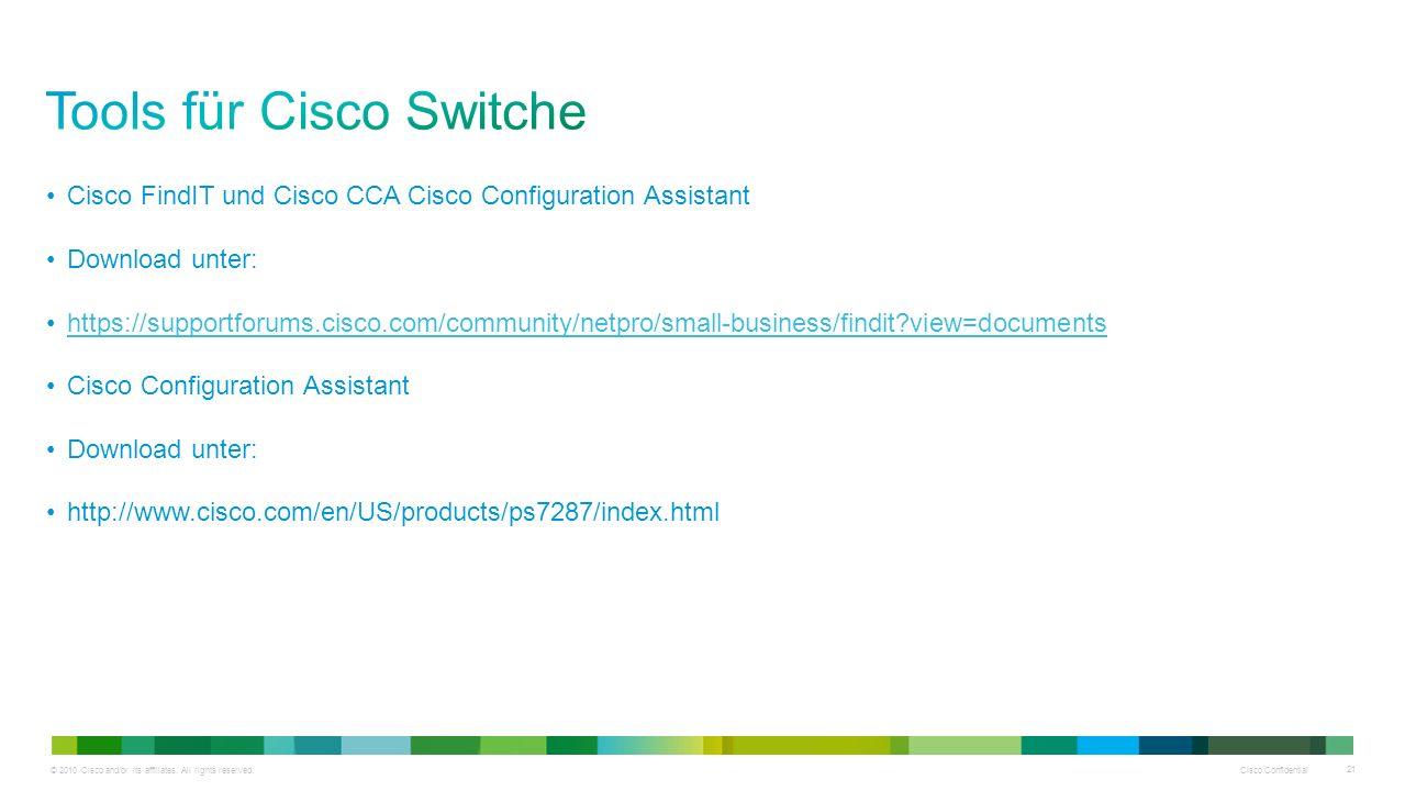 © 2010 Cisco and/or its affiliates. All rights reserved. Cisco Confidential 21 Cisco FindIT und Cisco CCA Cisco Configuration Assistant Download unter